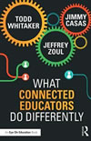 What Connected Educators Do Differently by Todd Whitaker